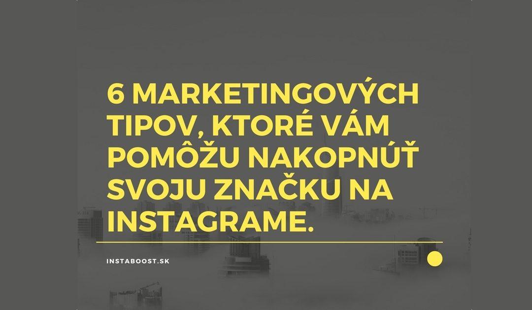 6 marketingových tipov, ktoré vám pomôžu nakopnúť svoju značku na Instagrame.