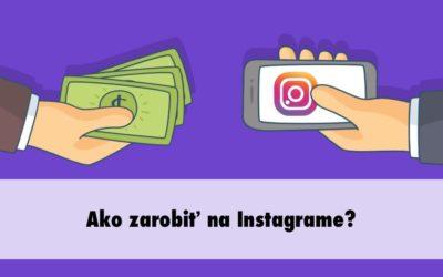 Ako zarobiť na Instagrame?