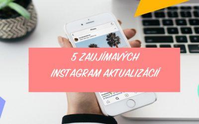 5 zaujímavých Instagram aktualizácii prichádzajúcich v roku 2018