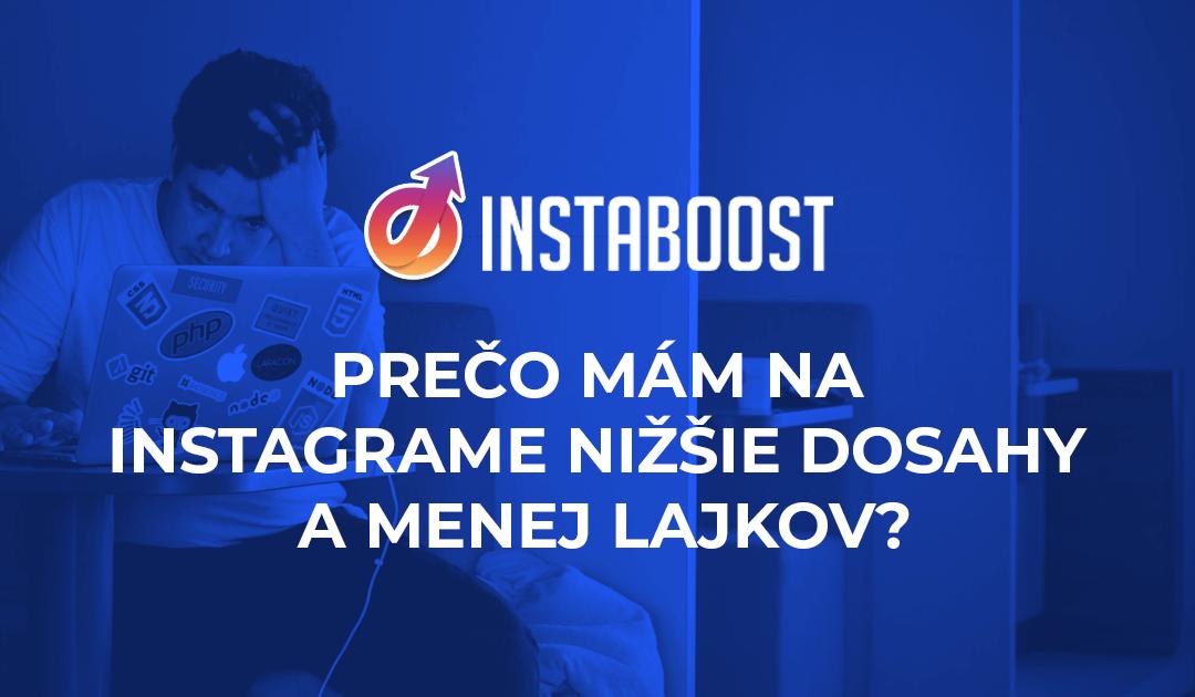 Prečo máte na Instagrame nižšie dosahy a menej lajkov?